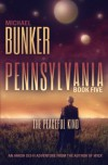 Pennsylvania 5:  The Peaceful Kind (Volume 5) - Michael Bunker