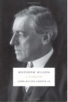 Woodrow Wilson: A Biography - John Milton Cooper Jr.