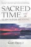 Sacred Time and the Search for Meaning - Gary Eberle