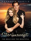 Stormswept: The Bold and the Beautiful - Shannon Curtis