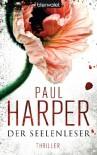 Der Seelenleser: Thriller - Paul Harper