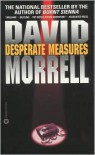 Desperate Measures - David Morrell