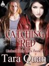 Catching Red - Tara Quan