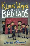 Klaus Vogel and the Bad Lads - David Almond