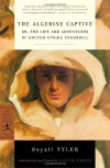 The Algerine Captive, or The Life and Adventures of Doctor Updike Underhill - Royall Tyler