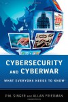 Cybersecurity and Cyberwar - P.W. Singer, Allan Friedman