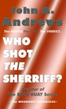 Who Shot The Sherriff? (The Whodunit Chronicles) - John A.  Andrews