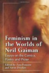 Feminism in the Worlds of Neil Gaiman - Tara Prescott, Aaron Drucker