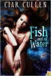 Fish Out of Water - Ciar Cullen