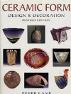 Ceramic Form: Design and Decoration (Ceramics) - Peter Lane