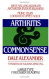 Arthritis and Common Sense (Fireside Books (Holiday House)) - Dale Alexander