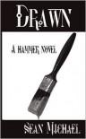 Drawn: A Hammer Novel - Sean Michael