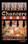 Chancers: A Novel - Gerald Vizenor