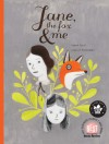 Jane, the Fox, and Me - Fanny Britt