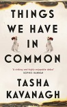 Things We Have in Common - Tasha Kavanagh