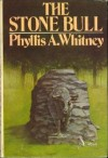 The Stone Bull - Phyllis A. Whitney
