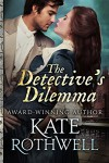 The Detective's Dilemma - Kate Rothwell