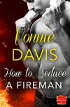 How to Seduce a Fireman: HarperImpulse Contemporary Romance - Vonnie Davis
