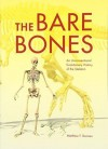 The Bare Bones: An Unconventional Evolutionary History of the Skeleton - Matthew F. Bonnan