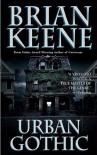 Urban Gothic - Brian Keene