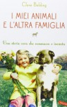 I miei animali e l'altra famiglia - Clare Balding