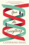 You, Me, Everything - Catherine Isaac