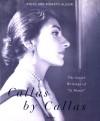 Callas by Callas: Gli Scritti Segreti Dell'artista Piu Grande - Renzo Allegri