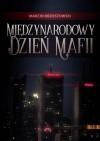 Międzynarodowy Dzień Mafii - Marcin Brzostowski