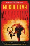 Assassins: A Novel - Mukul Deva
