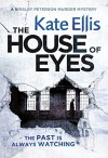 The House of Eyes (Wesley Peterson) - Kate Ellis