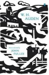 W.H. Auden: Poems Selected by John Fuller - W.H. Auden, John Fuller