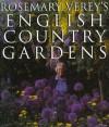 Rosemary Verey's English Country Gardens - Rosemary Verey