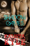 Shadow Games  (West Wind Wolves #2) - Kalista Kyle
