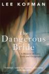 The Dangerous Bride - Lee Kofman