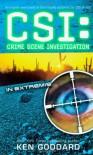In Extremis (CSI: Crime Scene Investigation) - Ken Goddard