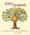 1,001 Symbols: An Illustrated Guide to Imagery and Its Meaning - Jack Tresidder