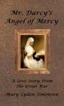 Mr. Darcy's Angel of Mercy - Mary Lydon Simonsen