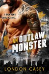 AN OUTLAW MONSTER (A Back Down Devil MC Romance Novel) - London Casey, Karolyn James