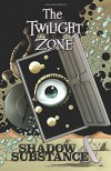 Twilight Zone: Shadow & Substance - Mark Rahner, Tom Peyer, John Layman
