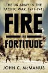 Fire and Fortitude - John C. McManus