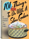 101 More Things to do with a Slow Cooker (101 Things to do With) - Stephanie Ashcraft