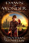 Dawn of Wonder (The Wakening Book 1) - Jonathan Renshaw