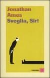 Sveglia, Sir! - Jonathan Ames
