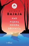 Nad piękną, modrą Dřevnicą - Dorota Dobrew, Antonín Bajaja