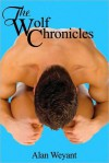 The Wolf Chronicles I - Alan Weyant