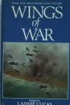 Wings of War: Airmen of All Nations Tell Their Stories, 1939-1945 - Laddie Lucas