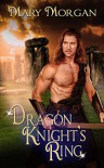 Dragon Knight's Ring (Order of the Dragon Knights #5) - Mary Morgan