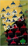 Dead Money Run (Lou Malloy Crime Series) - J. Frank James