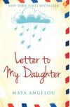 Letter to My Daughter - Maya Angelou, Ignatia Widhiharsanto