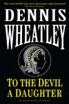 To the Devil, a Daughter (Black Magic Book 4) - Dennis Wheatley